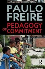 Series in Critical Narrative: Pedagogy of Commitment by Paulo Freire (2014,...