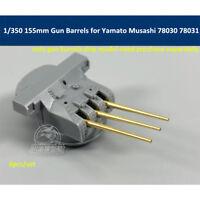 1/350 Scale 155mm Brass Barrels for Tamiya Yamato Musashi 78030 78031 Model