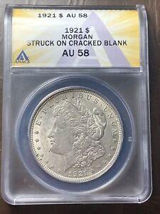 1921 Morgan Silver Dollar ANACS AU 58   Error Struck on Cracked Blank Planchet