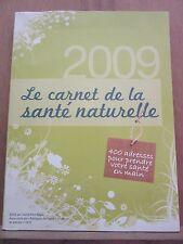 Le Carnet de la Santé naturelle 2009, adresses pour prendre votre santé en main