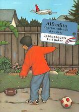 Alfredito regresa volando a su casa Spanish Edition