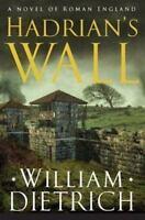 WILLIAM DIETRICH – Hadrian's Wall (Harper Collins – USA, 2004) - LIKE-NEW