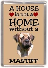 """Mastiff Fridge Magnet """"A HOUSE IS NOT A HOME"""" by Starprint"""