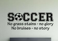 SOCCER NO GRASS STAINS NO GLORY Wall Art Decal Quote Words Lettering Decor 24""