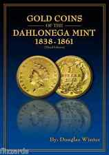 Gold Coins of the Dahlonega Mint 1838-1861, 3rd Edition