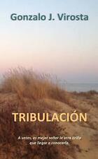 Tribulación : A Veces, Es Mejor Soñar la Otra Orilla Que Llegar a Conocerla...