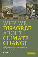 Why We Disagree about Climate Change by Mike Hulme (Paperback, 2009) Like New
