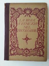 G. MORAZZONI LA MODA A VENEZIA NEL SECOLO XVIII MILANO 1931 AMICI MUSEO SCALA