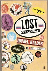 Lost Cosmonaut by Daniel Kalder - Paperback - Bizarre Russian Travels!