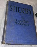 Sherry George Barr McCutcheon HC 1919 Book
