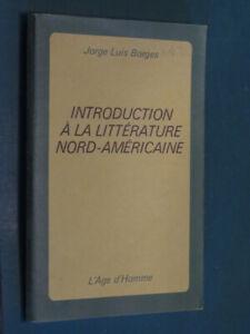 Introduction à la littérature nord-américaine Jorge-Luis BORGES