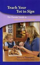 NEW - Teach Your Tot to Sign: The Parents' Guide to American Sign Language