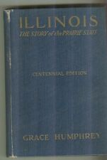 Illinois Story of the Prairie State by Grace Humphrey Vintage HB Centennial Ed