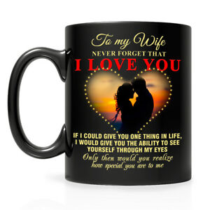 Romantic Coffee Mug Gift for Wife from Husband Never Forget that I Love You