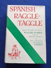 SPANISH RAGGLE-TAGGLE - FIRST AMERICAN EDITION BY WALTER STARKIE