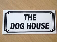 The Dog House.  Novelty plastic sign.   (NS-13)