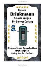 Brinkmann Smoker Recipes: Owners Brinkmann Smoker Recipes for Smoker Cooking...
