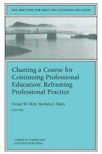 Charting a Course for Continuing Professional Education: Reframing-ExLibrary