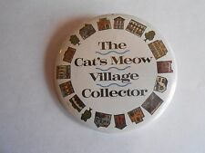 Cool Vintage The Cat's Meow Village Collector Member Pinback