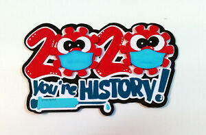 2020 You're History! Title paper piecing Premade Scrapbook Pages