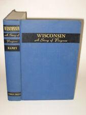 William Raney - WISCONSIN A STORY OF PROGRESS - 1963 HC