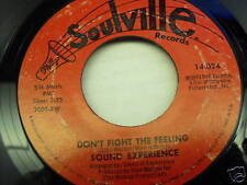 SOUND EXPERIENCE-DONT FIGHT THE FEELING-45RPM-SOULVILLE