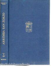 Rossi U.; ARREMBA SAN ZORZO vita e morte dell'incrociatore San Giorgio ; Mursia