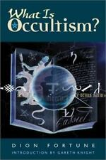 WHAT IS OCCULTISM?  Dion Fortune NEW PAPERBACK