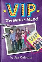 I'm with the Band by Jen Calonita
