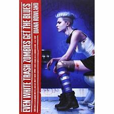 Even White Trash Zombies Get The Blues (A White Trash Zombie Novel), Rowland, Di