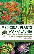 Medicinal Plants of Appalachia: A Field Guide to Traditional Medicinal Plants of