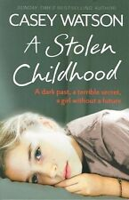 A Stolen Childhood by Casey Watson NEW
