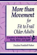 More Than Movement for Fit to Frail Older Adults : Creative Activities for the …