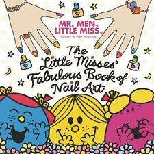 Mr. Men and Little Miss: The Little Misses' Fabulous Book of Nail Art BRAND NEW