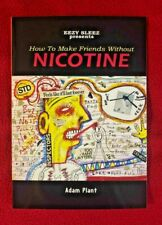 How To Make Friends Without Nicotine by Adam Plant Paperback Book Humour Satire