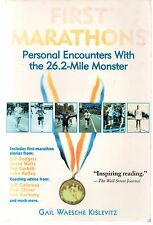 First Marathons: Personal Encounters with the 26.2 Mile Monster - Gail Kislevitz