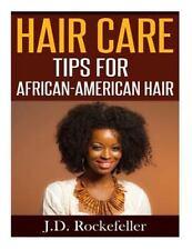 Hair Care Tips for African-American Hair by J. Rockefeller (2016, Paperback)