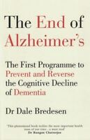 The End of Alzheimer's by Dr Dale Bredesen NEW