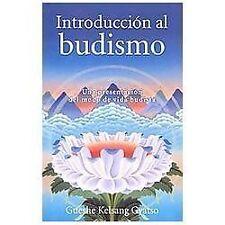 Introduccion Al Budismo (Introduction to Buddhism) : Una Presentacion Del...