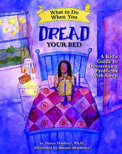 What to Do When You Dread Your Bed by Dawn Huebner (author), Bonnie Matthews ...