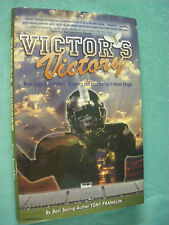 Victor's Victory : From Tragedy to Victory - A Legacy and Lessons You'll...