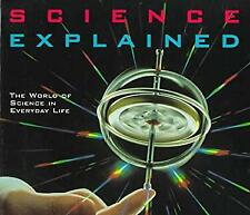 Science Explained : The World of Science in Everyday Life Colin A. Ronan