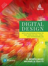 Digital Design: With an Introduction to the Verilog HDL, VHDL and System By Mano
