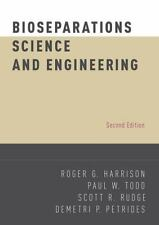 Bioseparations Science and Engineering (Topics in Chemical Engineering)