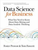 Data Science for Business What You Need to Know About Data Mini... 9781449361327