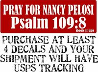 "Nancy Pelosi Pray for Nancy Psalm 109:8 Bumper Sticker 8.7"" x 3"" (LOOK IT UP!)"