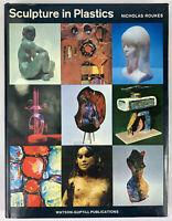 Sculpture In Plastics by Nicholas Roukes 1968 Vintage Contemporary Art Book