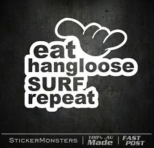 EAT HANG LOOSE SURF REPEAT Sticker Decal 180mmW QUICKSILVER RIPCURL Car Van Ute