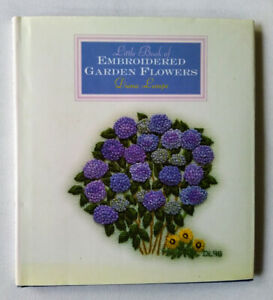 Little Book of Embroidered Garden Flowers by Diana Lampe, HCDJ, EC. Small book