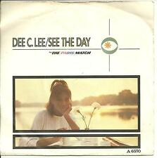 DEE C. LEE - SEE THE DAY - CBS 1985 PIC COVER - 80s POP -NOT WHAM, STYLE COUNCIL